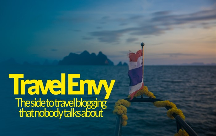 Travel Envy the downside of travel blogging