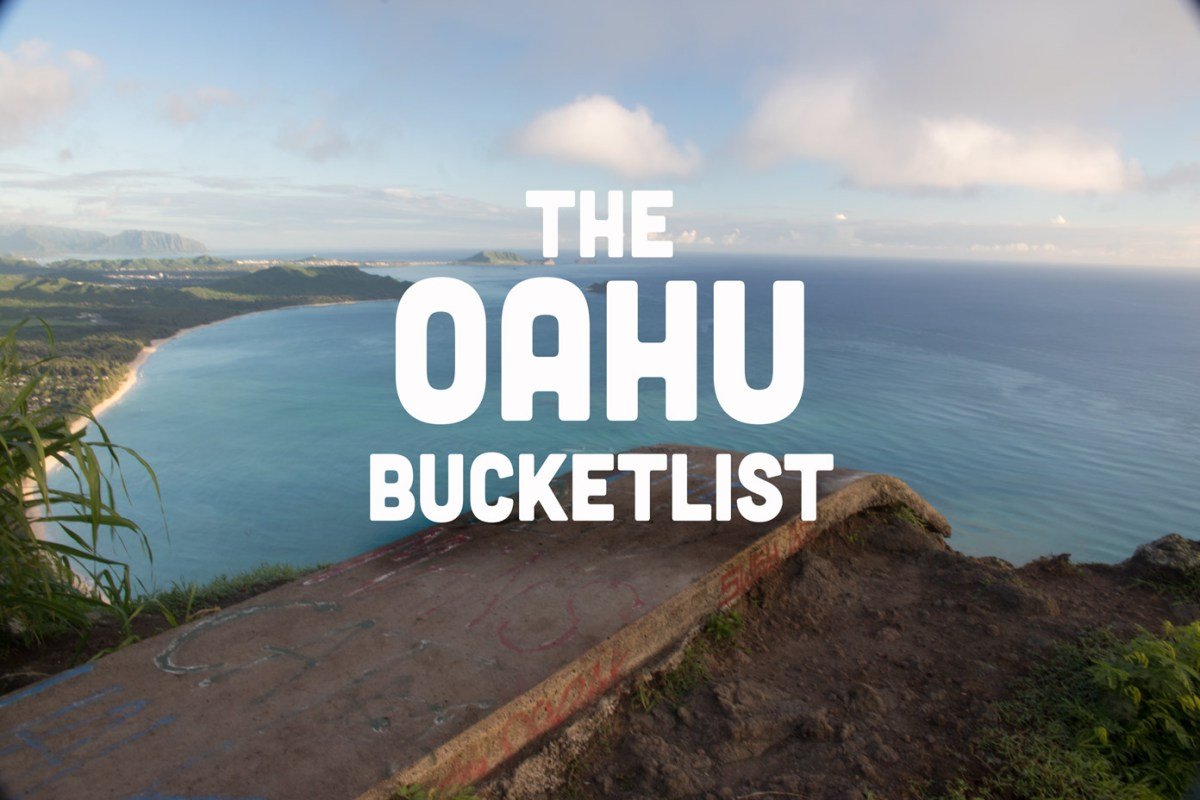 The Oahu Bucketlist - Hawaii