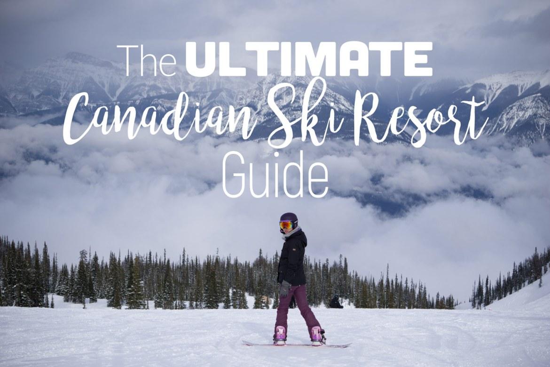 Ultimate Canadian Ski resort guide