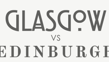 Which is better – Glasgow vs Edinburgh