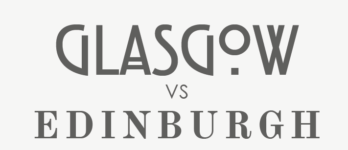 Which is better – Glasgow vs Edinburgh