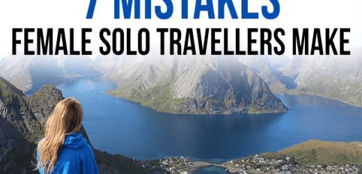 Seven Mistakes Female Solo Travelers Make