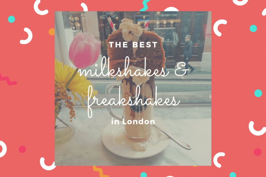 10 Best Unique & Instagrammable Milkshakes & Freakshakes In London 1
