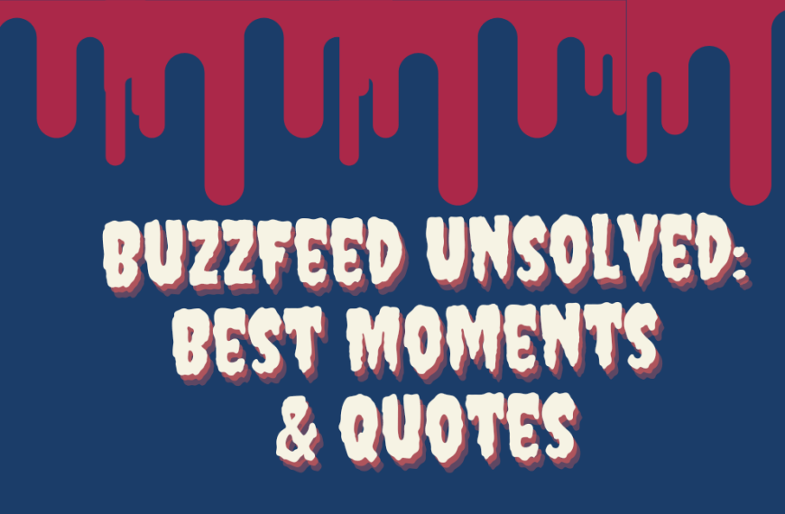 BuzzFeed Unsolved: Best Moments, Quotes & Funniest Episodes