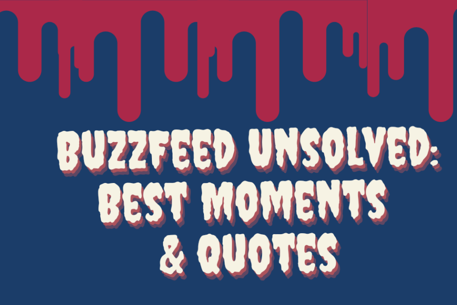 BuzzFeed Unsolved: Best Moments, Quotes & Funniest Episodes 3
