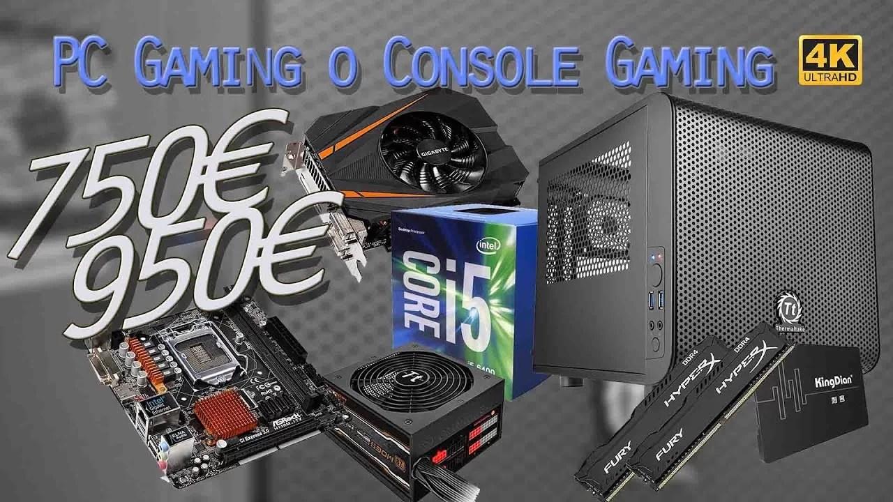 CONFIGURAZIONE CONSOLE O PC GAMING? 750€ e 950€ | 4K