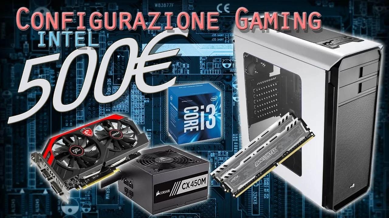 Configurazione PC Gaming base Intel Nvidia 500€ – Ottobre 2016