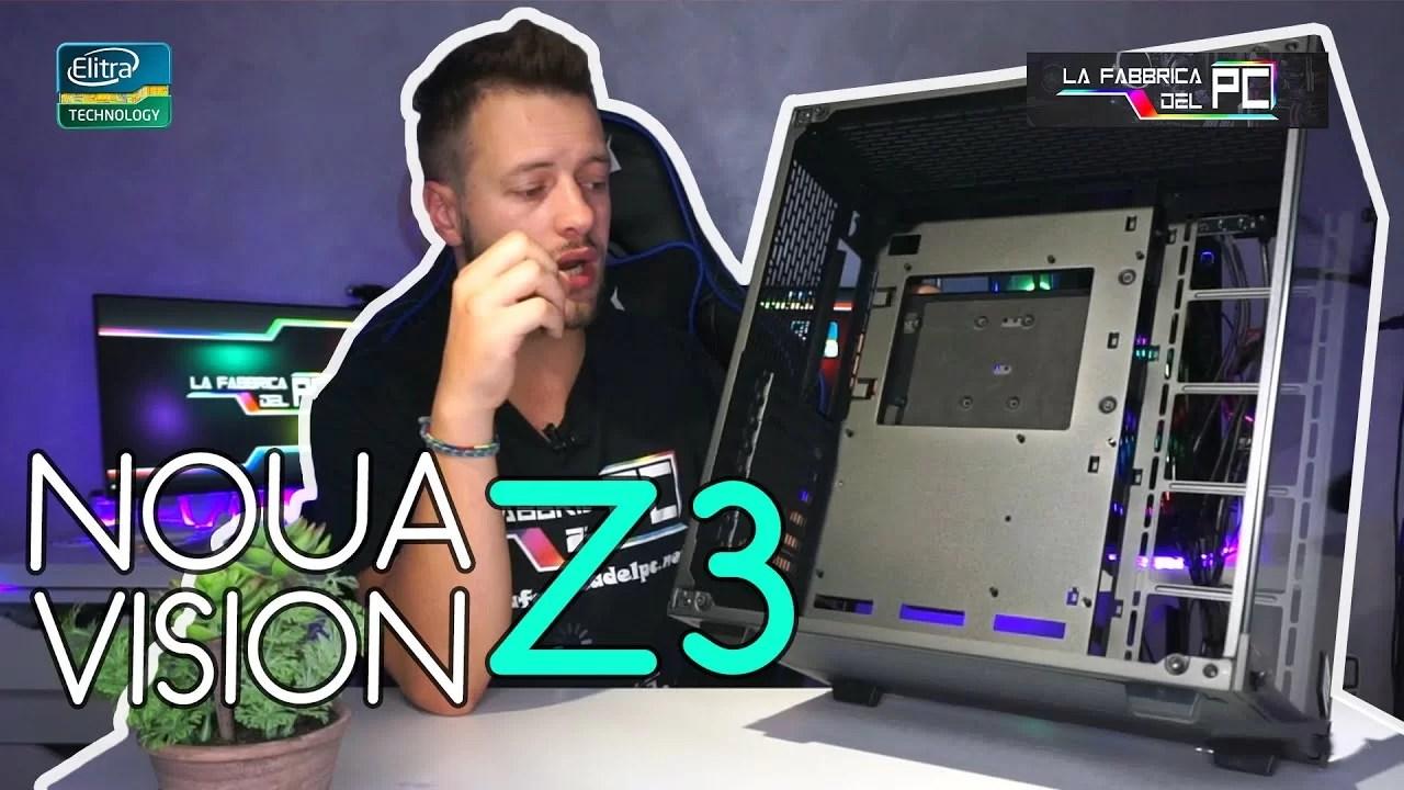 Recensione case Noua VISION Z3  – Personalizzazione al 100%