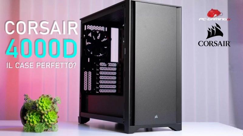 Corsair 4000D – Il case perfetto?!