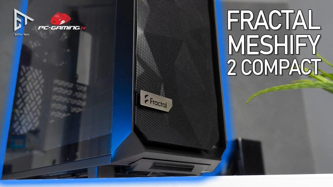 Case compatto, bello ma soprattutto MESHATO   Fractal Meshify 2 compact