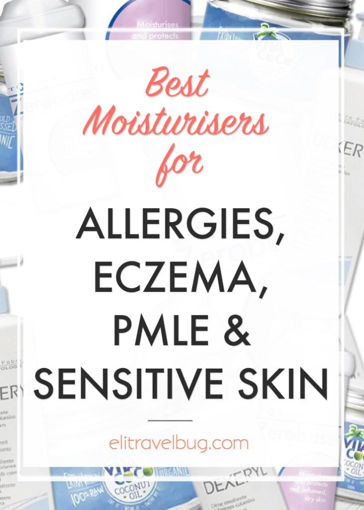 Best Moisturisers for Allergies, Eczema & PMLE | ELITRAVELBUG