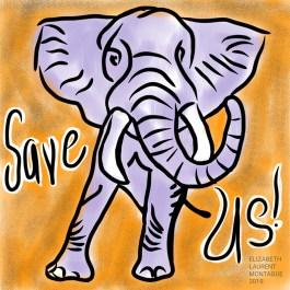 """Elephant illustration """"Save Us!"""""""