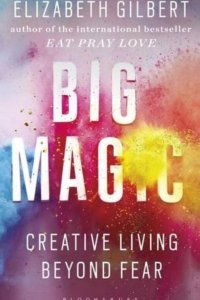 big magic elizabeth gilbert book