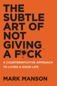 the subtle art of not giving a fuck book orange mark manson