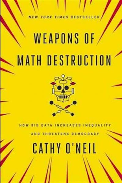 weapons of math destruction algoritmes