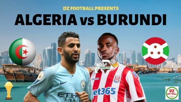 موعد وتوقيت مباراة الجزائر و بورندي 2019 Algeria vs Burundi 24
