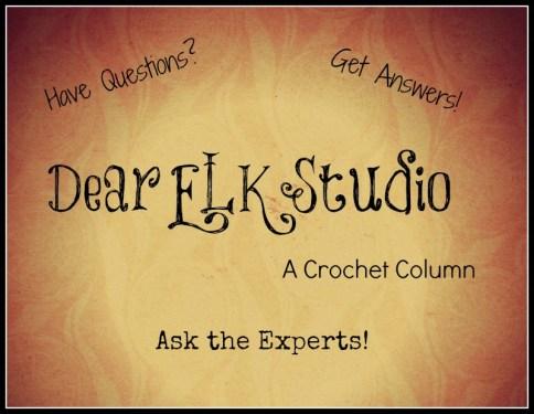 Dear ELK Studio - A Crochet Column #10