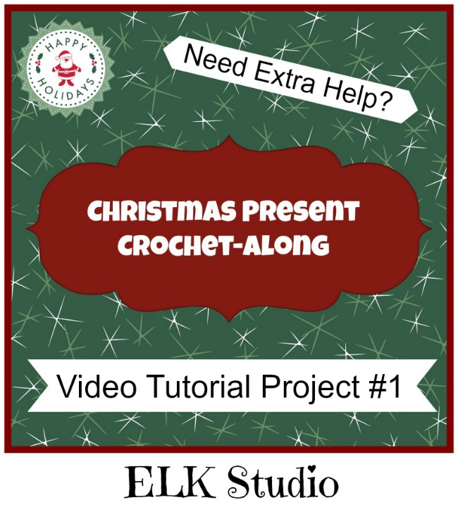 Video Tutorial Project #1 for the Christmas Present Crochet-Along by ELK Studio