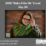 2018 Make it for Me Day 20