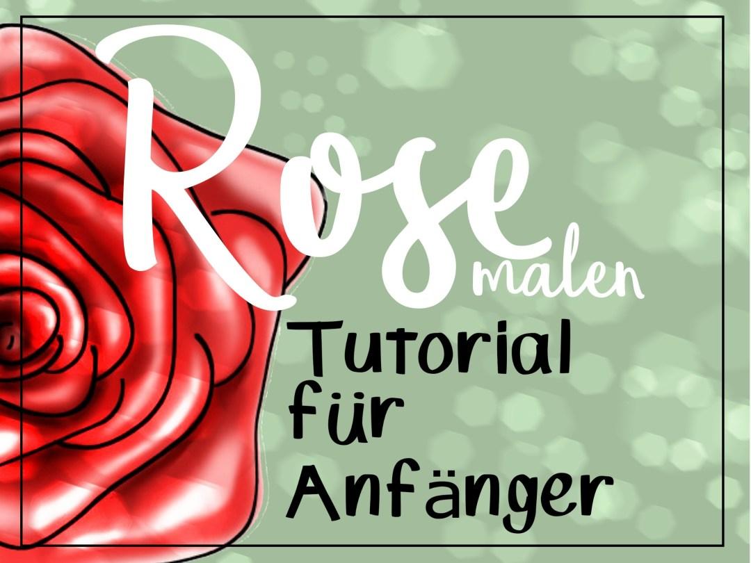 rose malen anleitung für anfänger