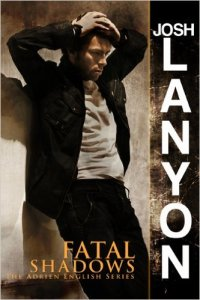 Fatal Shadows Josh Lanyon