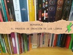 Reportaje: El proceso de creación de los libros