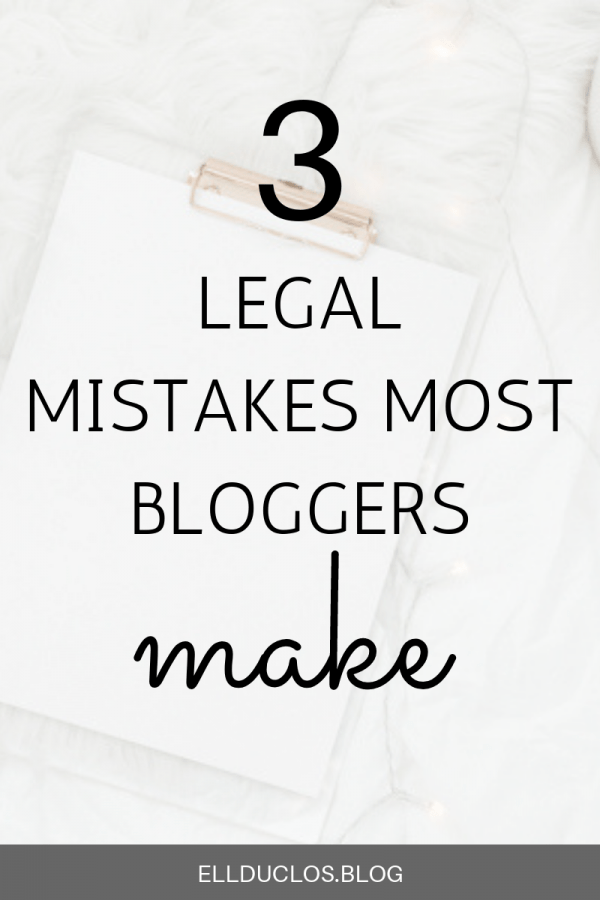 3 legal mistakes most bloggers make. How to legally protect your blog