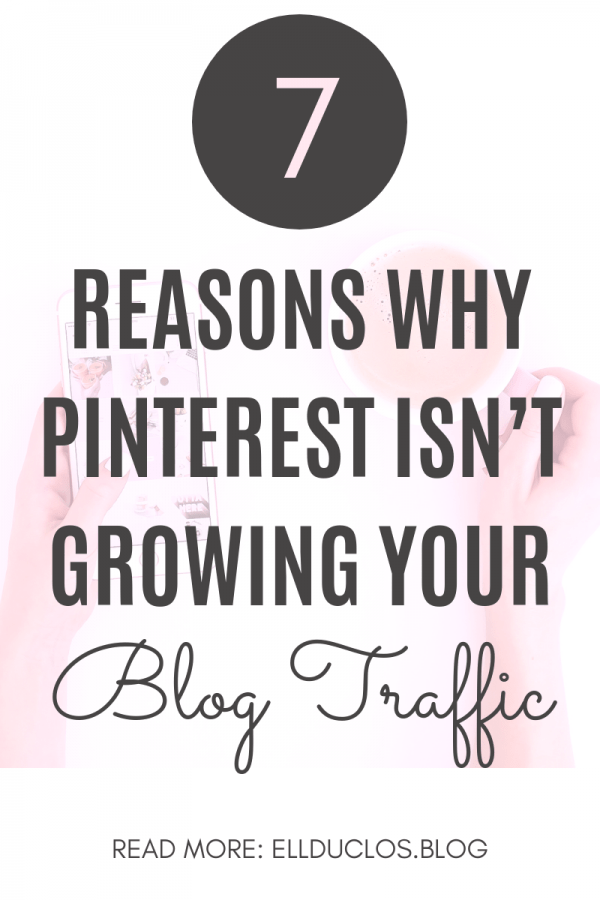 7 Pinterest mistakes you are making. How to grow your blog traffic with Pinterest marketing strategies.
