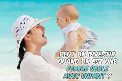 investissement femme célibataire avec enfant