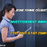 Jeune femme célibataire et investissement immobilier : c'est tout à fait compatible !