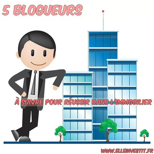 5 blogueurs à suivre pour réussir dans l'immobilier