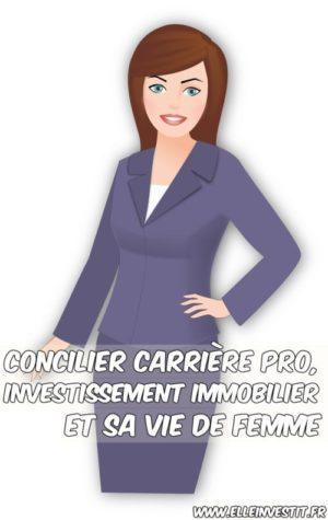 Concilier carrière pro, investissement immobilier et sa vie de femme