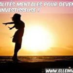 Les qualités mentales pour devenir une bonne investisseuse !