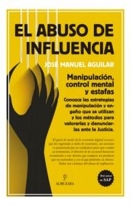 Abuso de influencia. Manipulación, control mental y estafas