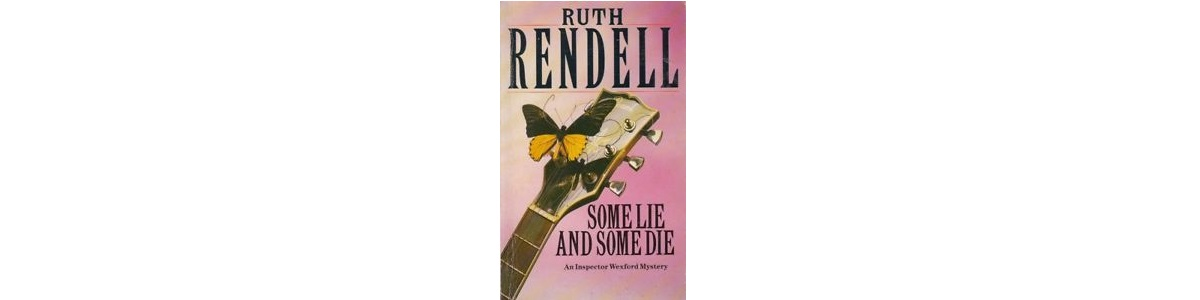 Some Lie and Some Die, Ruth Rendell | Book Review