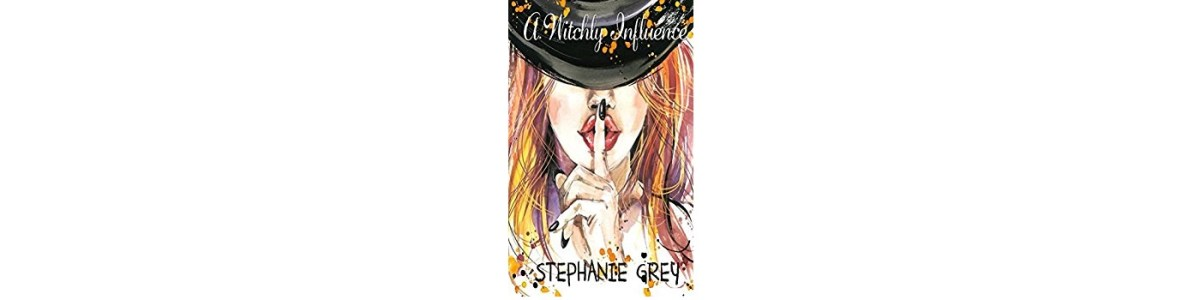 A Witchly Influence, Stephanie Grey | Book Review