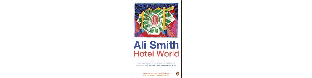 Hotel World by Ali Smith | Book Review