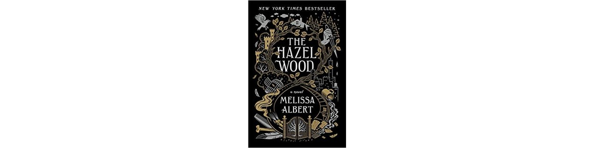 The Hazel Wood by Melissa Albert | Book Review