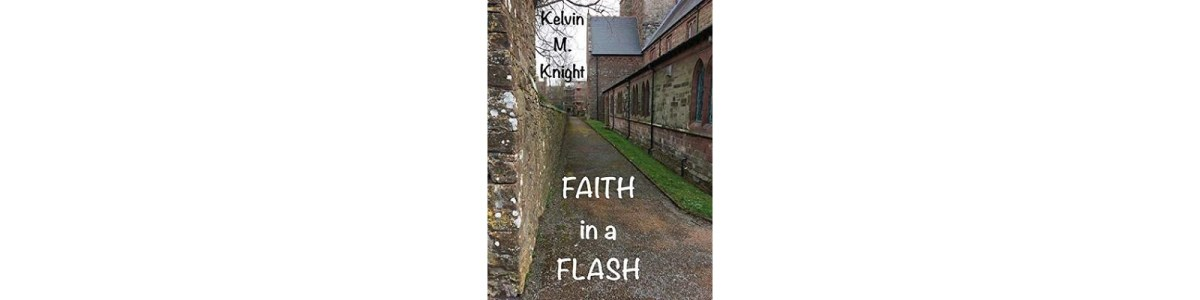 Faith in a Flash by Kelvin M. Knight | Book Review