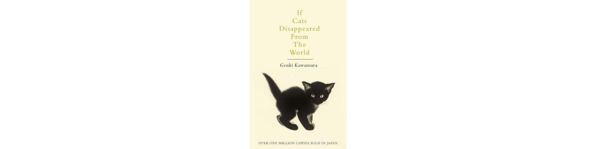 If Cats Disappeared from the World by Genki Kawamura | Book Review