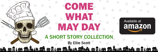 Come What May Day: A Short Story Collection by Ellie Scott, available from Amazon
