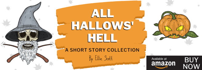 All Hallows' Hell, A Short Story Collection by Ellie Scott