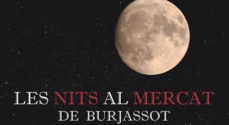 Les Nits al Mercat de Burjassot están de aniversario