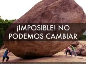 IMPOSIBLE_NO_PODEMOS_CAMBIAR