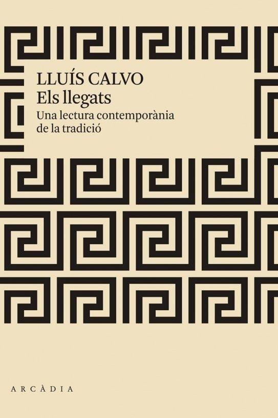 Els Llegats. Lluís Calvo