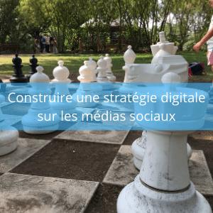 Construire une stratégie digitale sur les médias sociaux Elogium Lille
