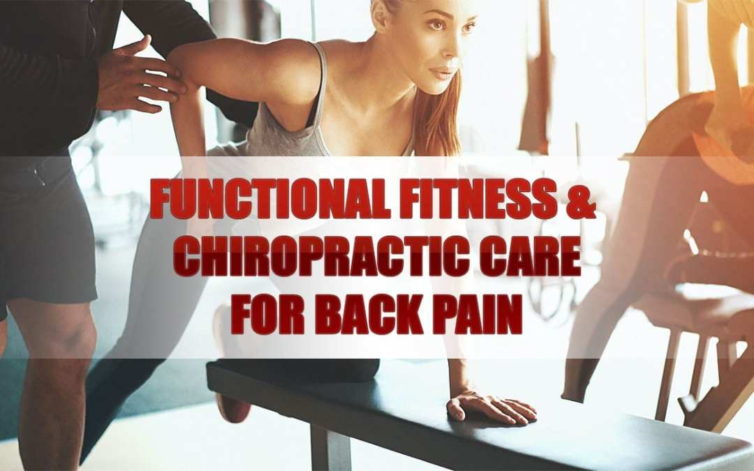 Functional Fitness & Chiropractic Care for Back Pain