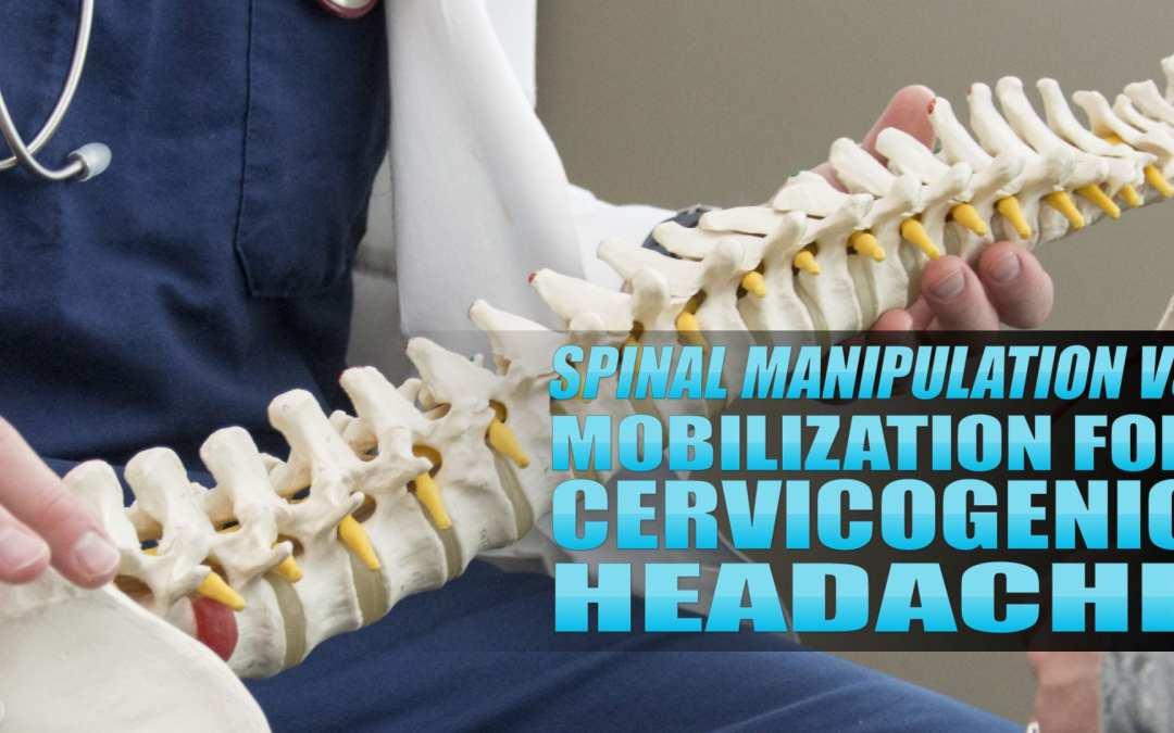 Spinal Manipulation vs. Mobilization for Cervicogenic Headache in El Paso, TX