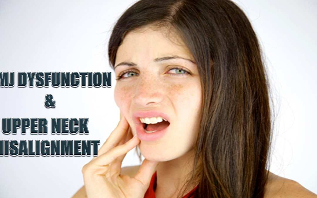 TMJ Dysfunction And Upper Neck Misalignments