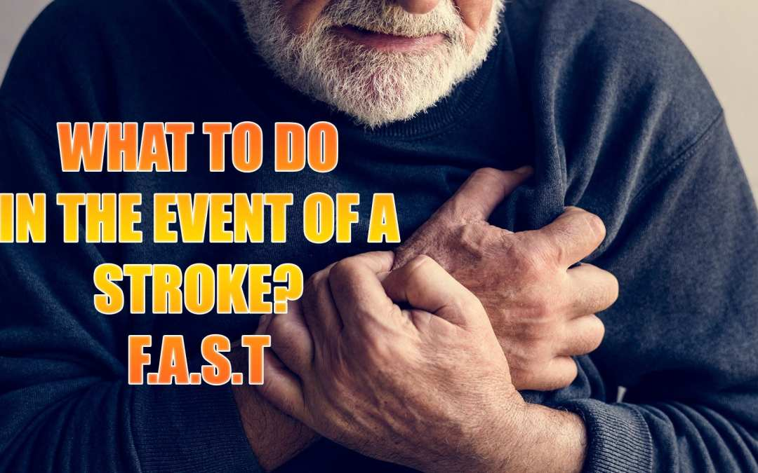 Stroke! What To Do In The Event Of? F.A.S.T